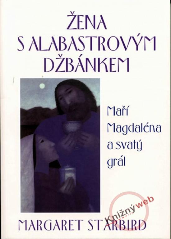 Žena s alabastrovým džbánkem - Margaret Starbird