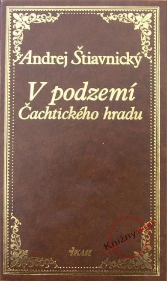 V podzemí Čachtického hradu - Andrej Štiavnický