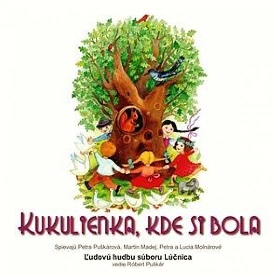 CD-Lúčnica-Kukulienka kde si bola