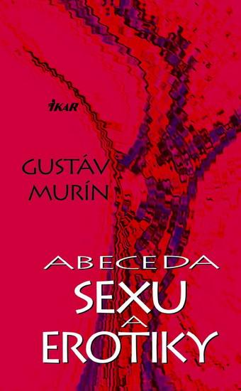 Kniha: Abeceda sexu a erotiky (Gustáv Murín)