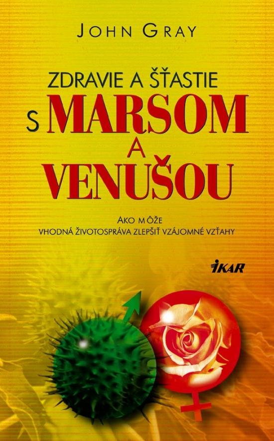Kniha: Zdravie a šťastie s Marsom a Venušou (Gray John)(John Gray ...