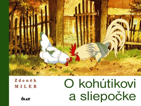 Kniha: O kohútikovi a sliepočke (Zdeněk Miller) |