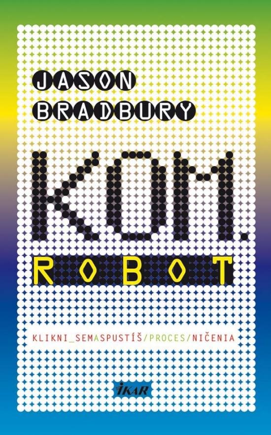 Kniha: Kom.Robot (Jason Bradbury)