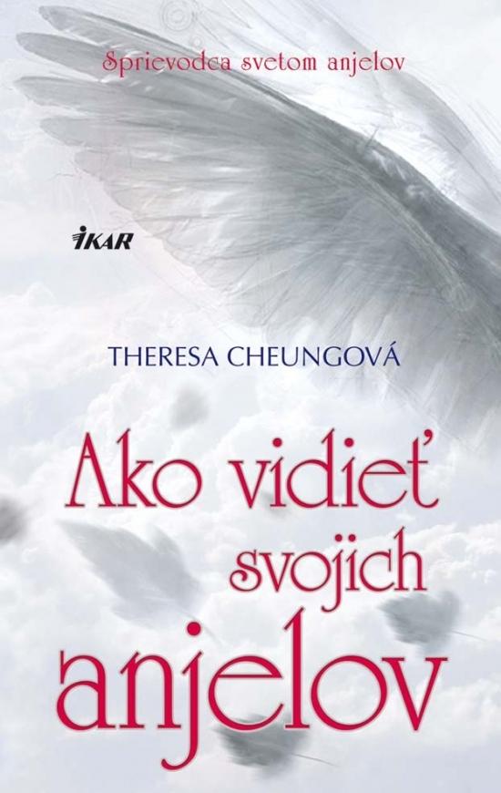 Ako vidieť svojich anjelov - Theresa Cheungová