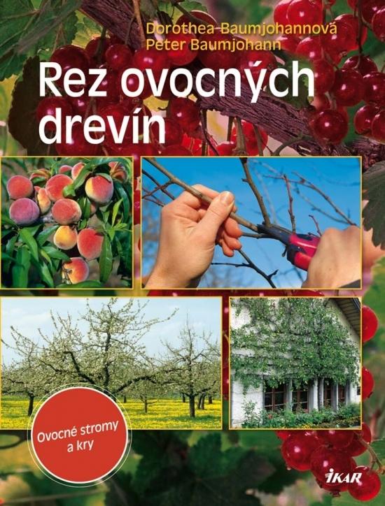 Rez ovocných drevín - Dorothea Baumjohannová, Peter Baumjohann