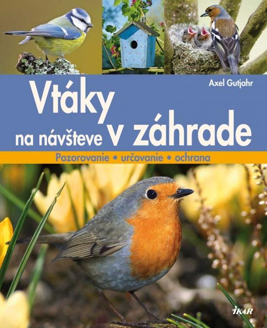 Vtáky na návšteve v záhrade - Axel Gutjahr