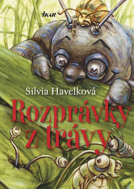Rozprávky z trávy - Silvia Havelková