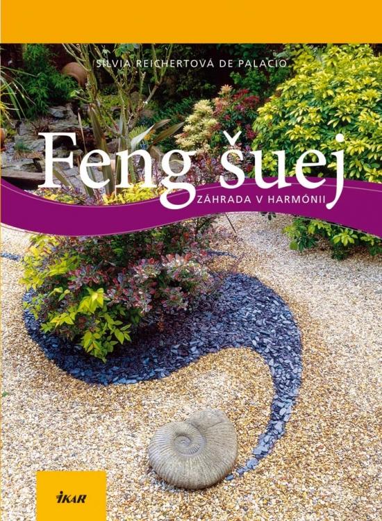 Feng šuej - Záhrada v harmónii - Silvia Reichert De Palacio
