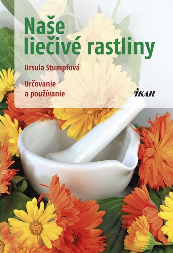 Naše liečivé rastliny - Ursula Stumpfová