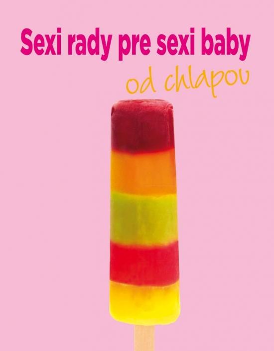 Sexi rady pre sexi baby od chlapov