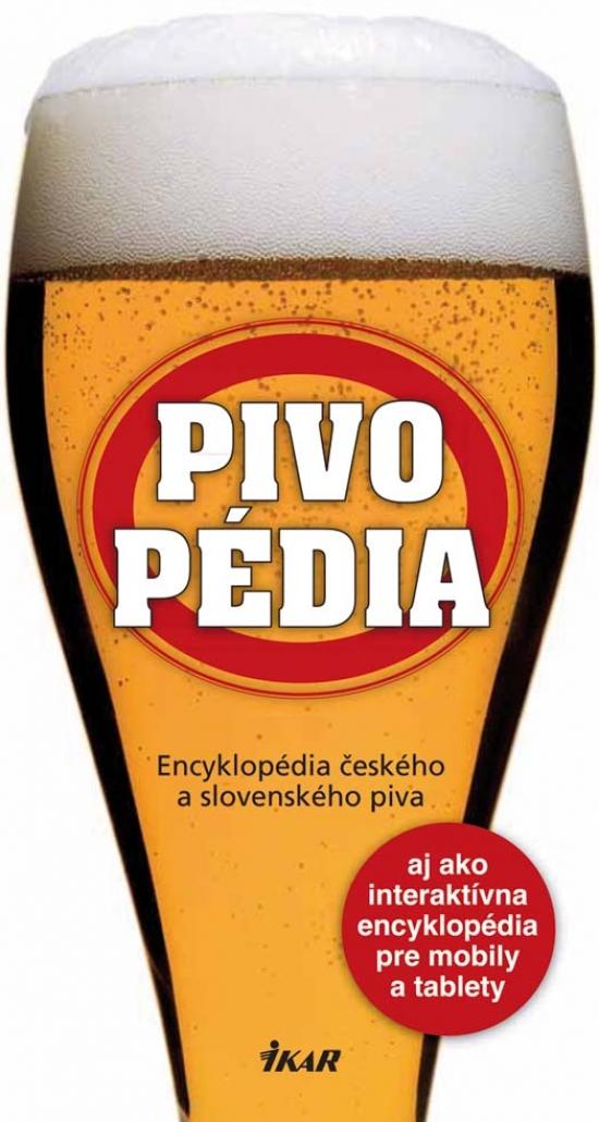 Pivopédia – encyklopédia českého a slovenského piva - Radek Diestler