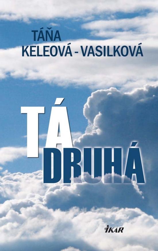 Tá druhá - Táňa Keleová-Vasilková