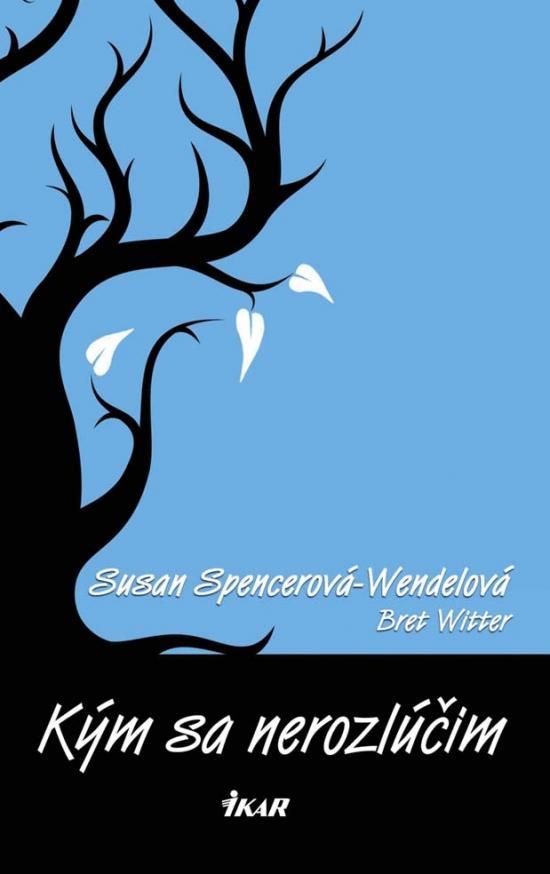 Kým sa nerozlúčim - Susan Spencerová-Wendelová a Bret Witter