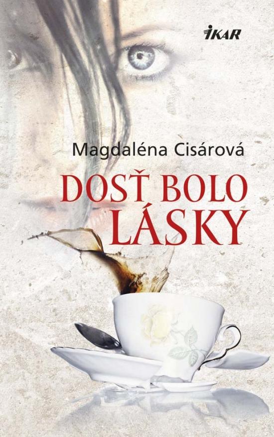 Dosť bolo lásky - Magdaléna Cisárová