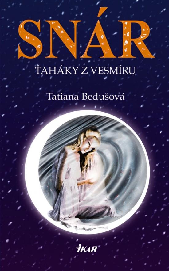 Snár. Ťaháky z vesmíru, 2. vydanie - Tatiana Bedušová