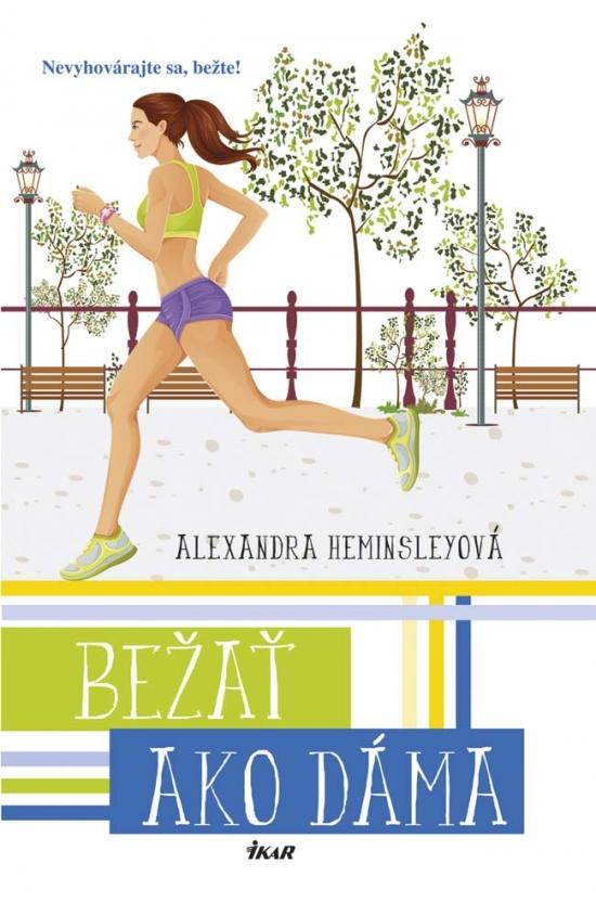 Bežať ako dáma - Alexandra Heminsleyová