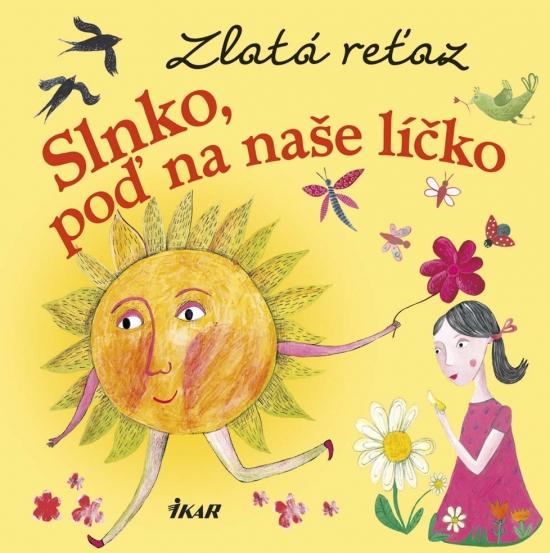Zlatá reťaz (3): Slnko, poď na naše líčko - Elena Slobodová