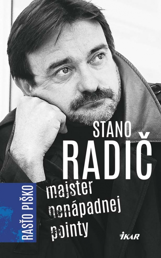 Stano Radič - Majster nenápadnej pointy - Rastislav Piško