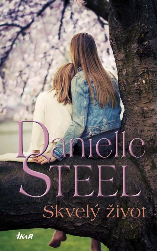 Skvelý život - Danielle Steelová