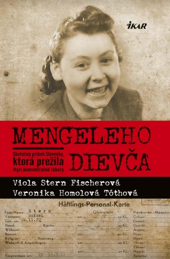 Mengeleho dievča - Skutočný príbeh Slovenky, ktorá prežila štyri koncentračné tábory
