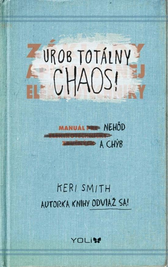 Urob totálny chaos! – Manuál nehôd a chýb - Keri Smith