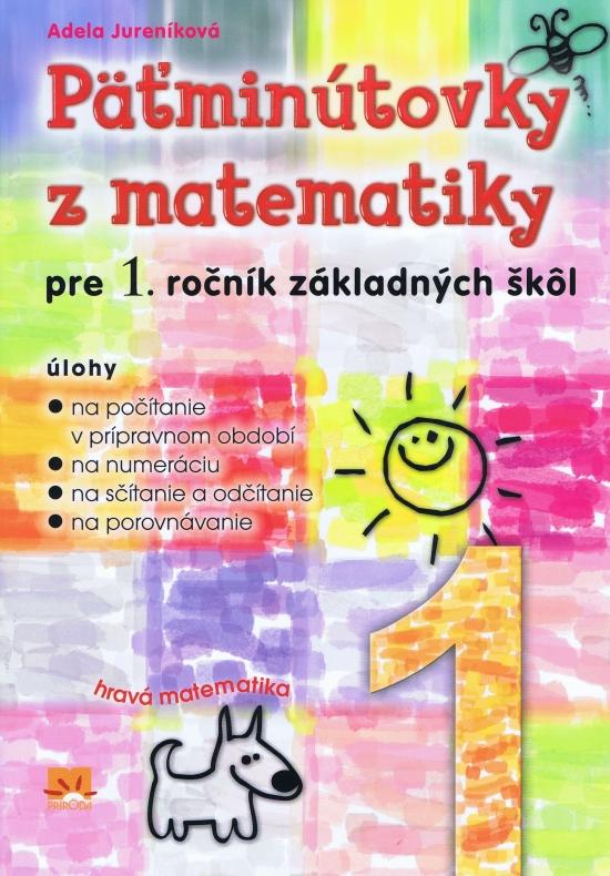 Päťminútovky z matematiky pre 1. ročník základných škôl - Adela Jureníková