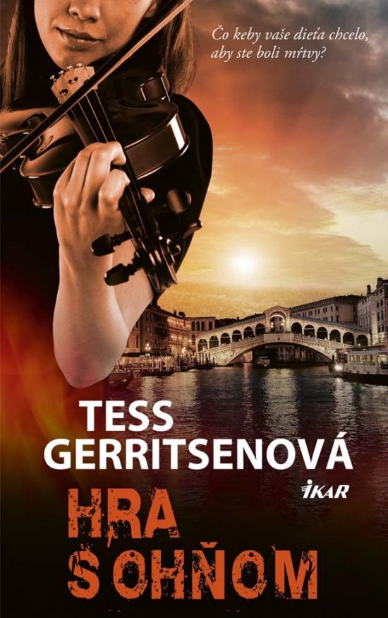 Hra s ohňom - Tess Gerritsenová