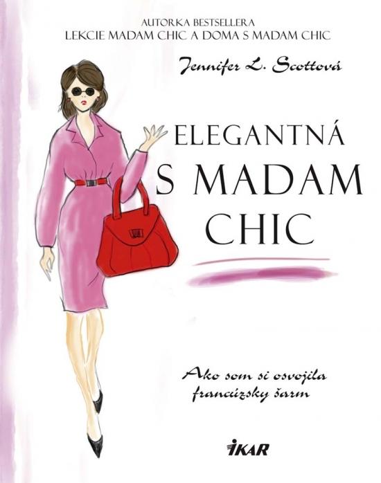 Elegantná s madam Chic - Ako som si osvojila francúzsky šarm