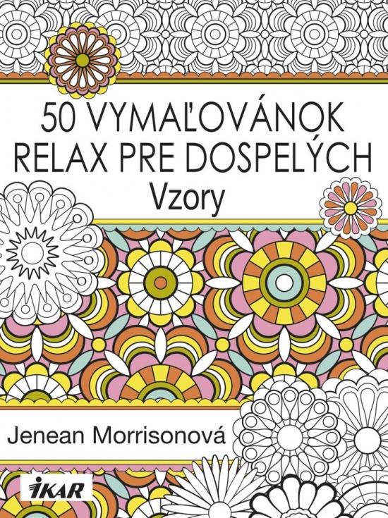 50 vymaľovánok – Relax pre dospelých – Vzory