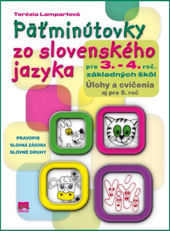 Päťminútovky zo slovenského jazyka pre 3. a 4. ročník základných škôl - Terézia Lampartová