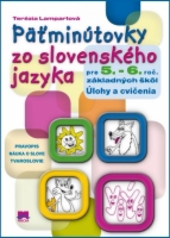 Päťminútovky zo slovenského jazyka pre 5. a 6. ročník základných škôl - Terézia Lampartová