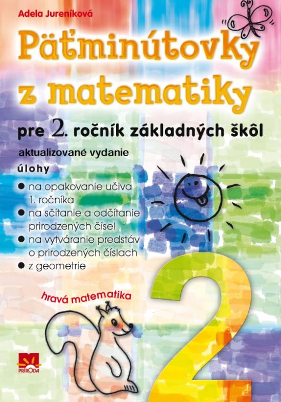 Päťminútovky z matematiky pre 2. ročník základných škôl - Adela Jureníková