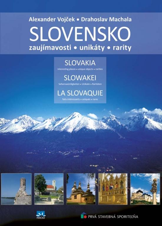 Slovensko – zaujímavosti, unikáty, rarity - Alexander Vojček, Drahoslav Machala