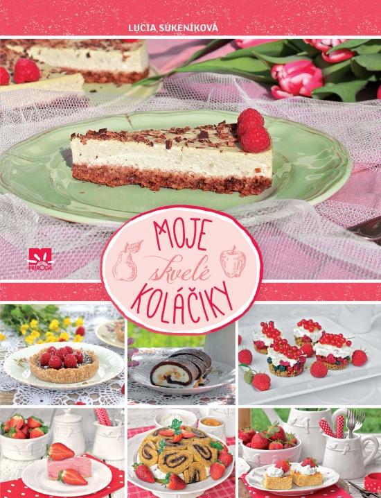 Moje skvelé koláčiky - Lucia Súkeníková