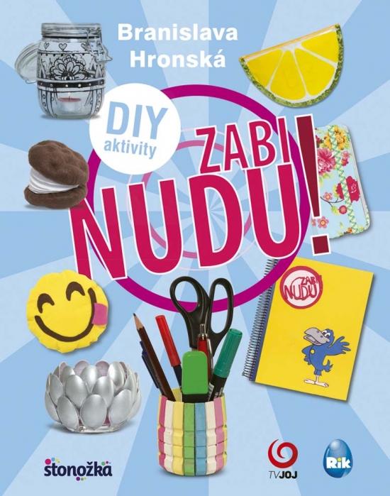 Zabi nudu - Branislava Hronská