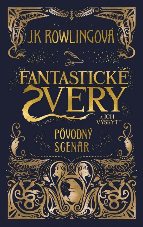 Fantastické zvery a ich výskyt - pôvodný scenár - Joanne K. Rowlingová