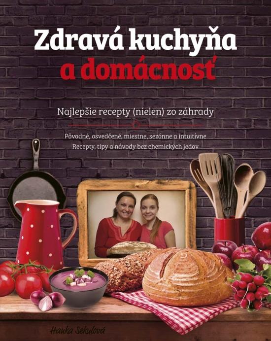 Zdravá kuchyňa a domácnosť - Hanka Sekulová