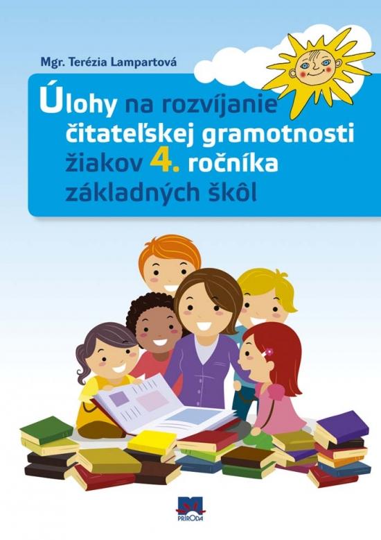 Úlohy na rozvíjanie čitateľskej gramotnosti žiakov 4. ročníka základných škôl - Terézia Lampartová