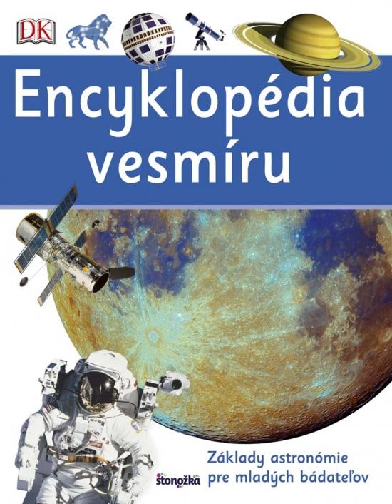 Encyklopédia vesmíru - Základy astronómie pre mladých bádateľov