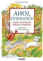 Ahoj, zvieratká! - Veselé rozprávky, príbehy a básničky