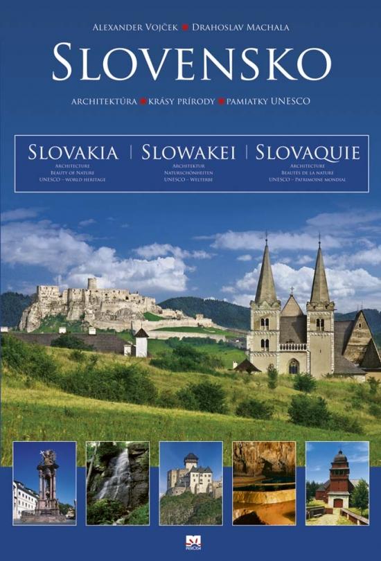 Slovensko - architektúra - krásy prírody - pamiatky UNESCO - Alexander Vojček, Drahoslav Machala