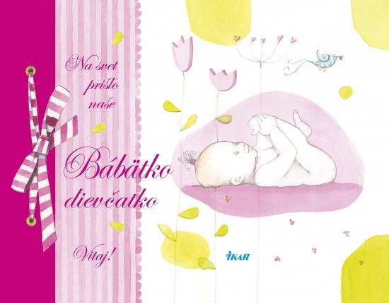 Na svet prišlo naše bábätko – Dievčatko