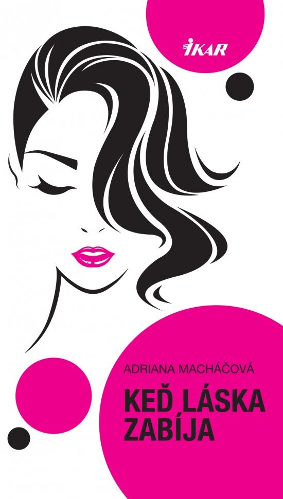 Keď láska zabíja, 2. vydanie - Adriana Macháčová