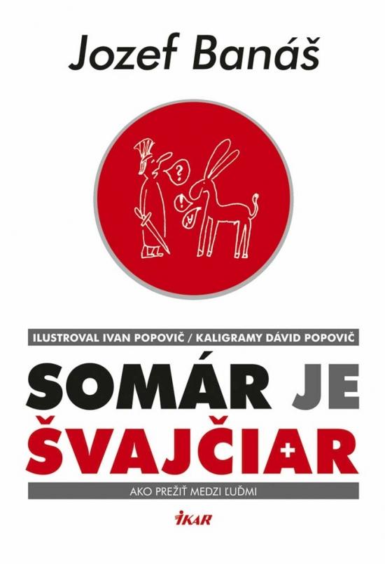 Somár je Švajčiar - Jozef Banáš