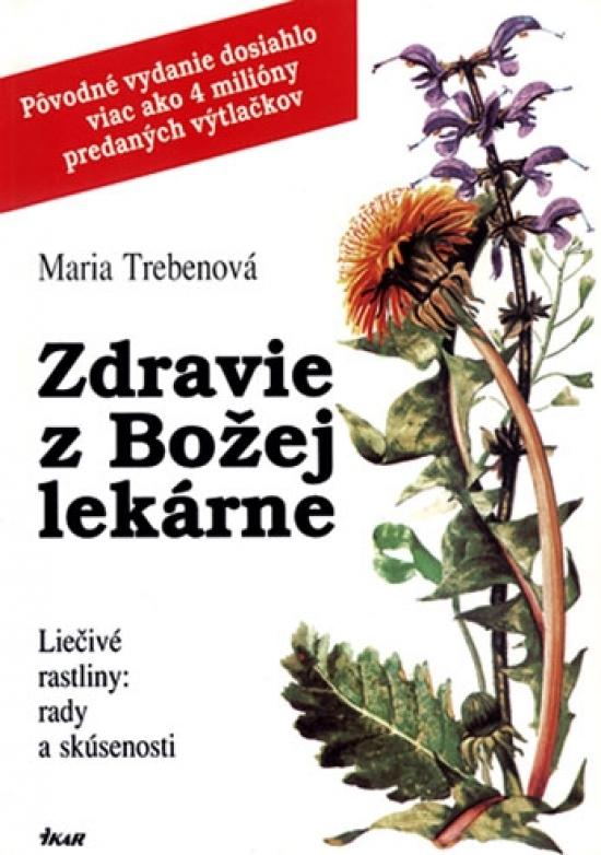 Zdravie z Božej lekárne, 6. vydanie - Maria Trebenová