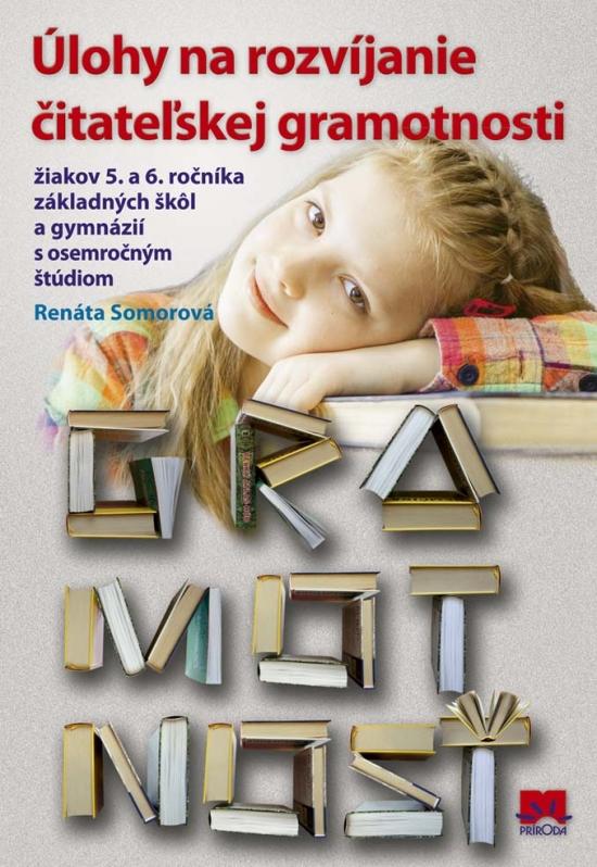 Úlohy na rozvíjanie čitateľskej gramotnosti žiakov 5. a 6. ročníka ZŠ - Renáta Somorová