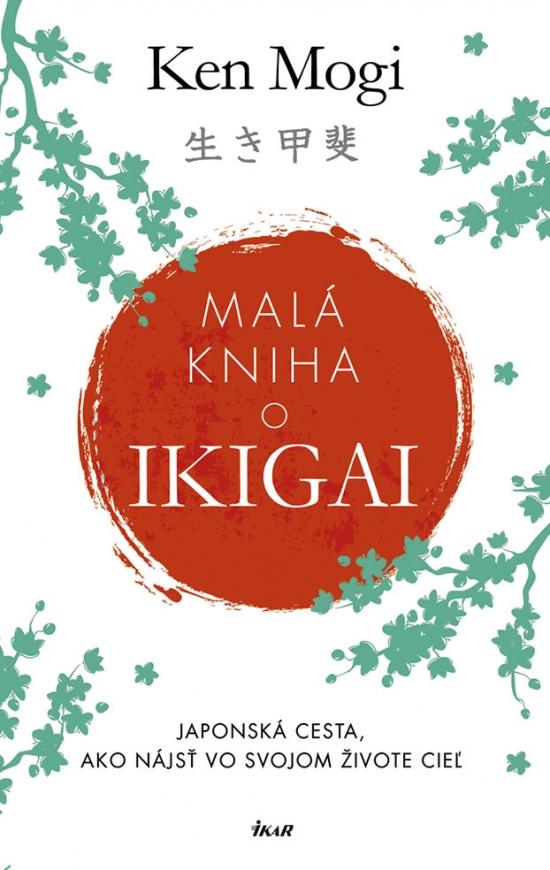 52c9e2e35b Malá kniha o ikigai - Ken Mogi