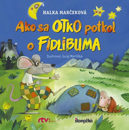 Ako sa Otko potkol o Fidlibuma - Halka Marčeková