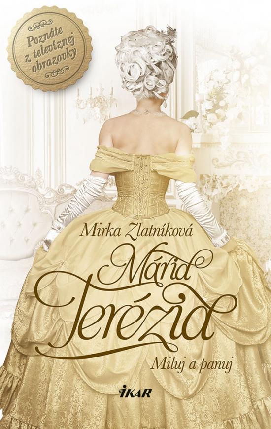 Mária Terézia - Miluj a panuj - Mirka Zlatníková