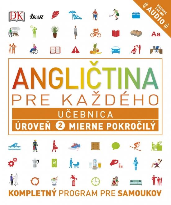 Angličtina pre každého - Učebnica: Úroveň 2 Mierne pokročilý